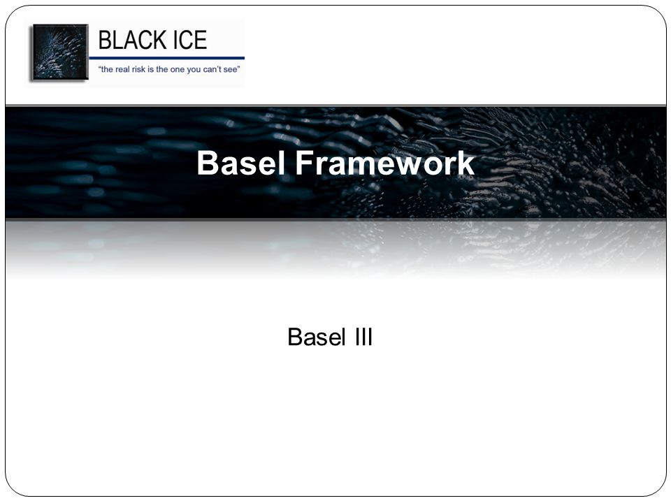 Basel III Basel Framework