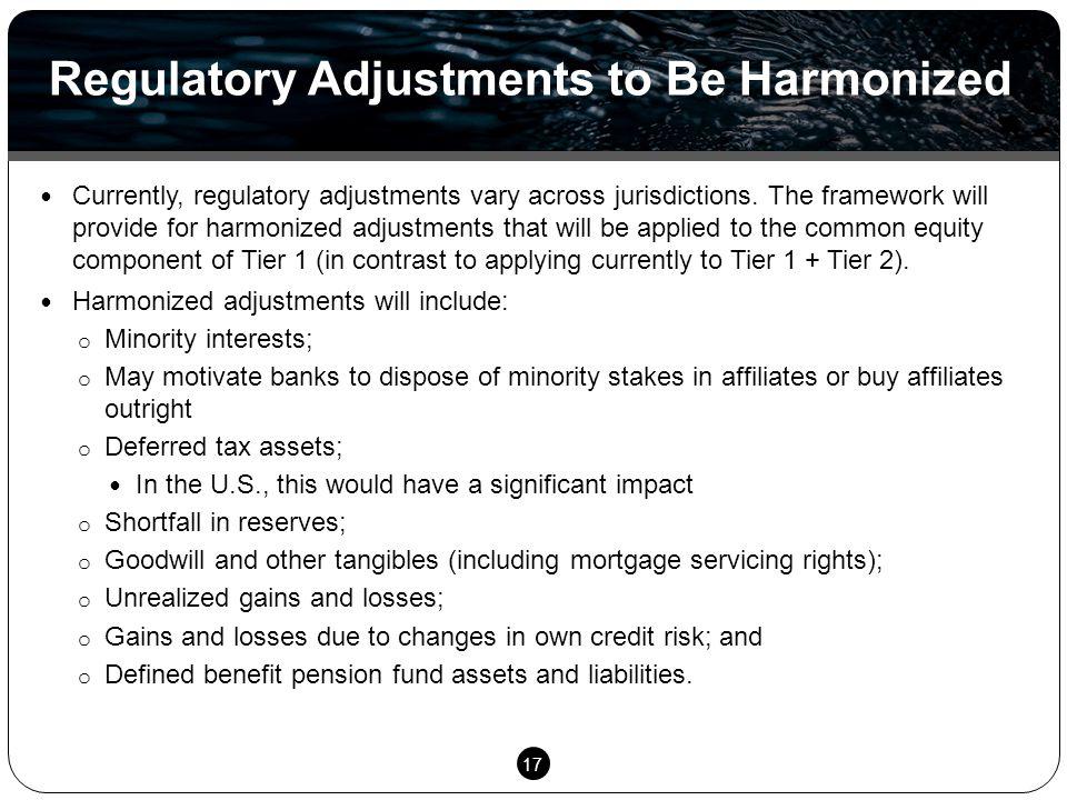 17 Currently, regulatory adjustments vary across jurisdictions.