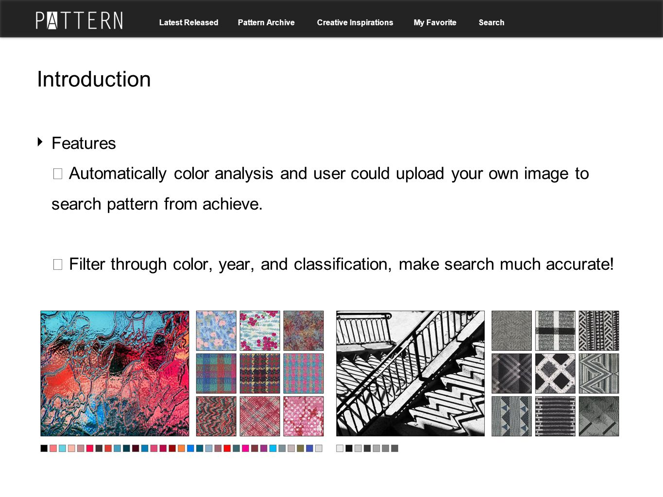Introduction ‣ Features ※ Automatically color analysis and user could upload your own image to search pattern from achieve. ※ Filter through color, ye