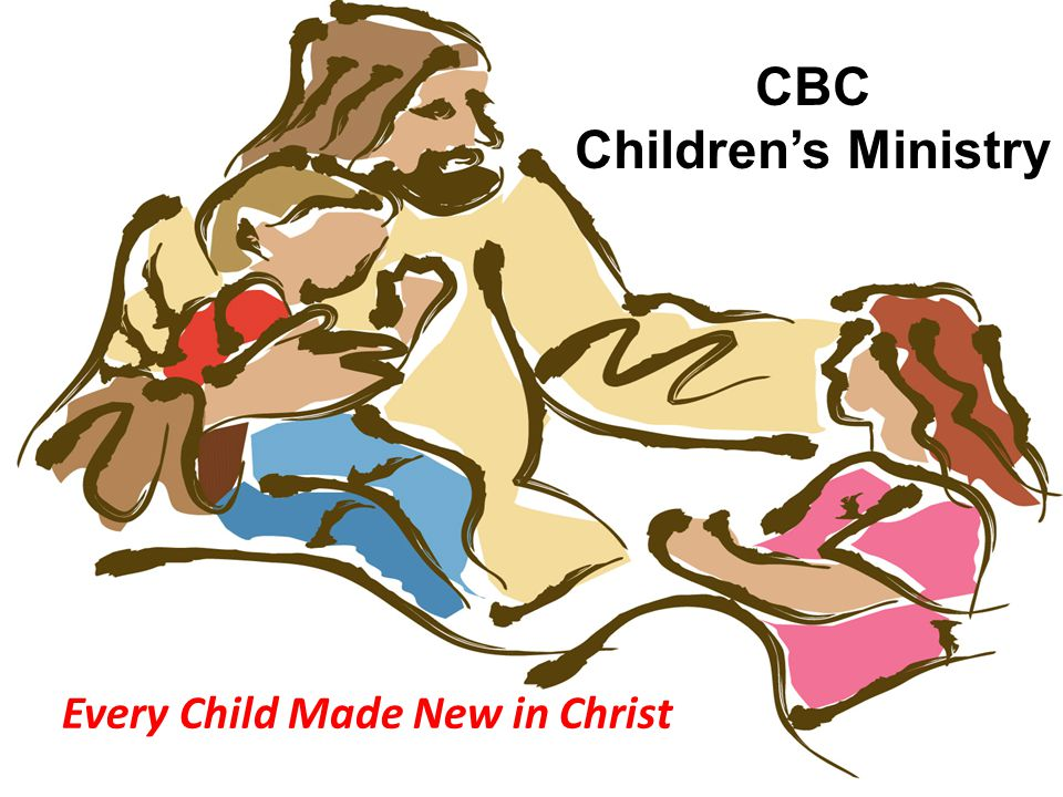 CBC Children's Ministry Every Child Made New in Christ