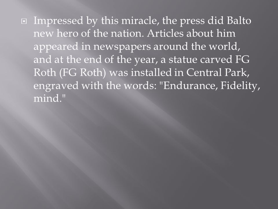  Impressed by this miracle, the press did Balto new hero of the nation.