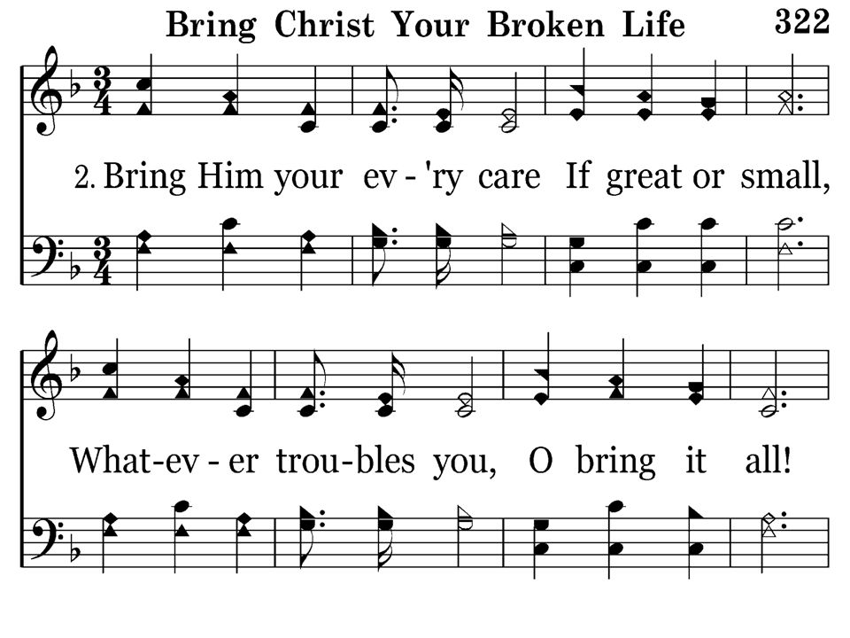 322 - Bring Christ Your Broken Life - 2.1
