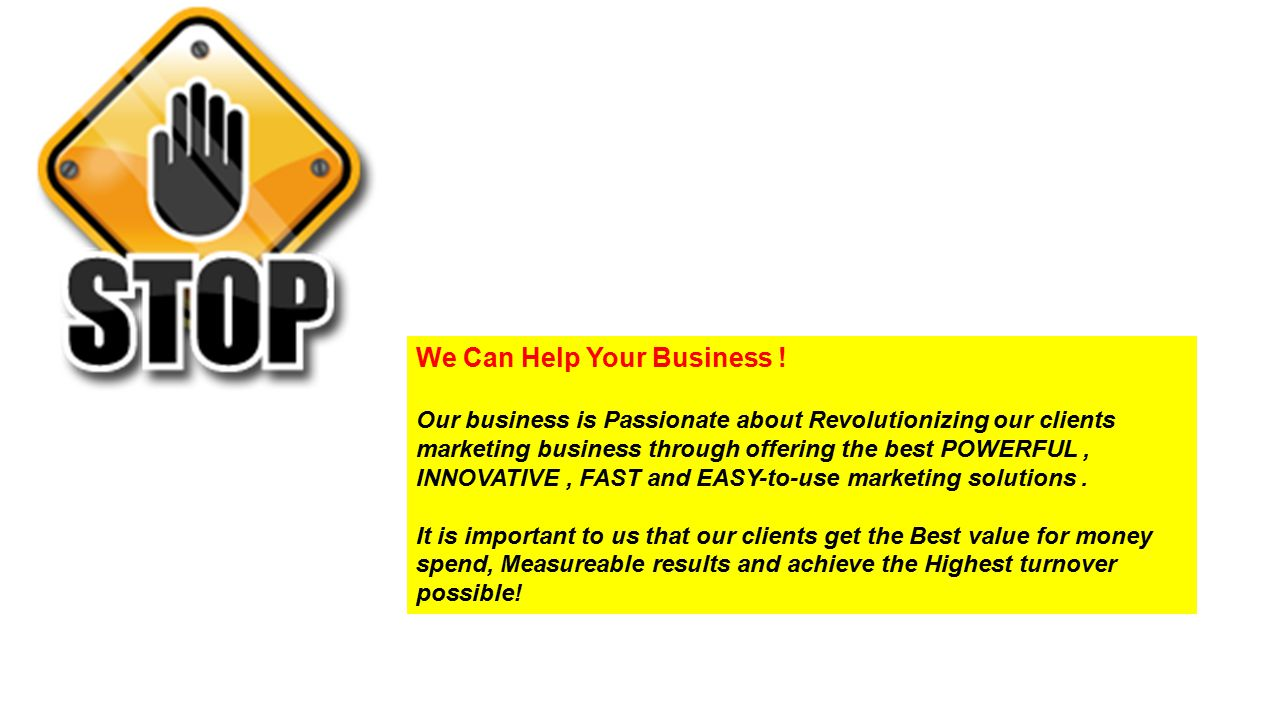 We Can Help Your Business .