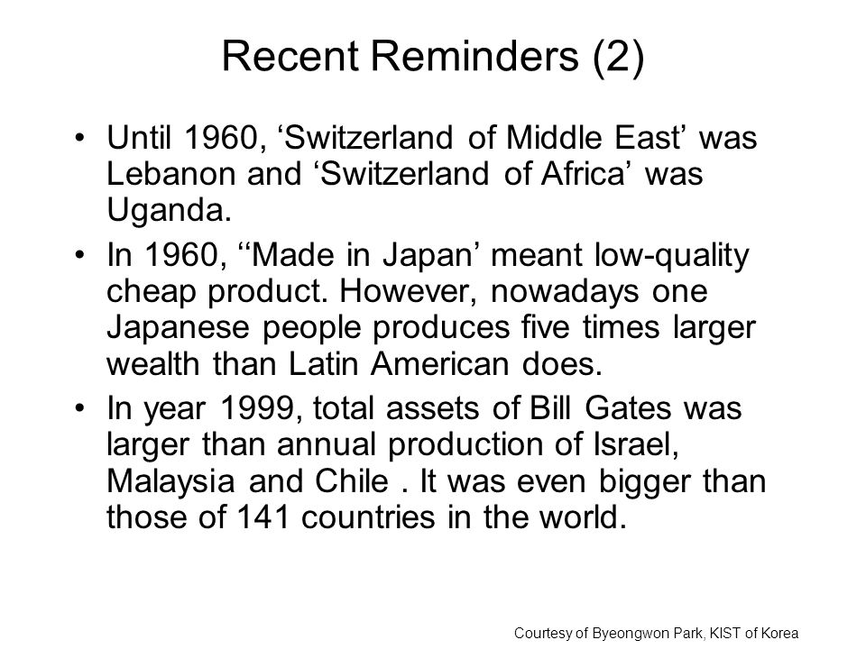 Recent Reminders (2) Until 1960, 'Switzerland of Middle East' was Lebanon and 'Switzerland of Africa' was Uganda.