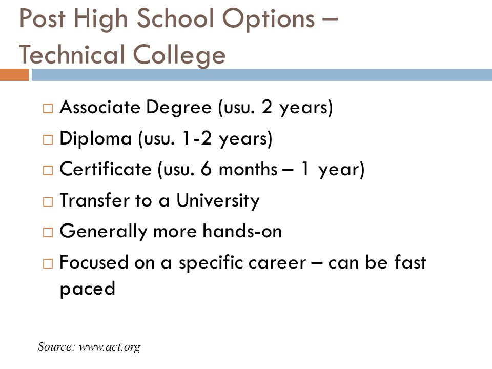 Post High School Options – Technical College  Associate Degree (usu.