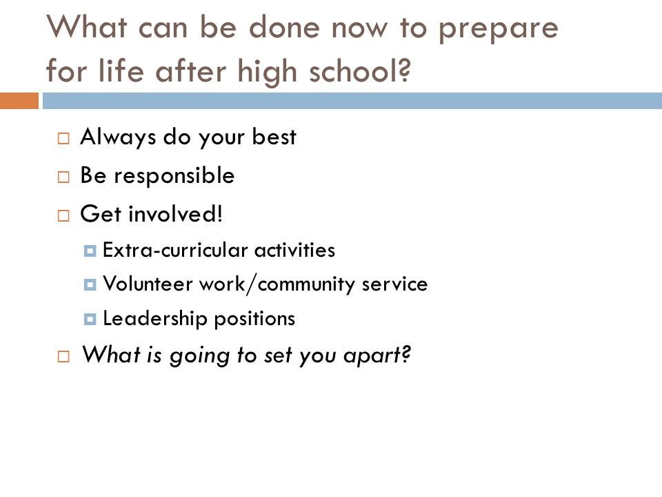 What can be done now to prepare for life after high school.