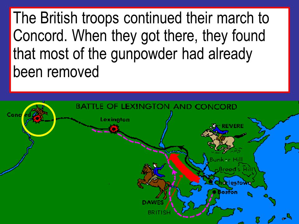 18 The British troops continued their march to Concord.
