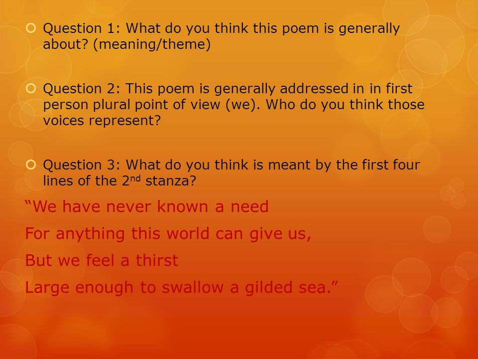  Question 1: What do you think this poem is generally about.