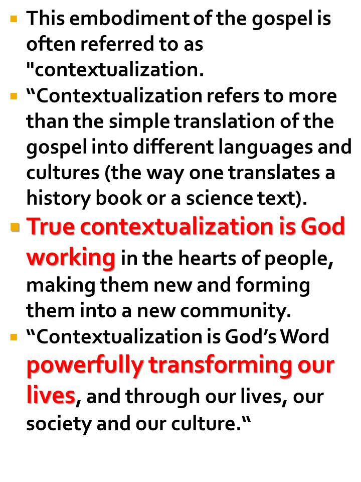  This embodiment of the gospel is often referred to as contextualization.