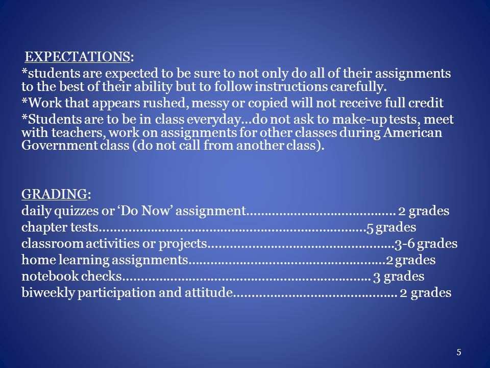 EXPECTATIONS: *students are expected to be sure to not only do all of their assignments to the best of their ability but to follow instructions carefully.
