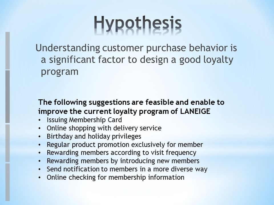 Understanding customer purchase behavior is a significant factor to design a good loyalty program The following suggestions are feasible and enable to