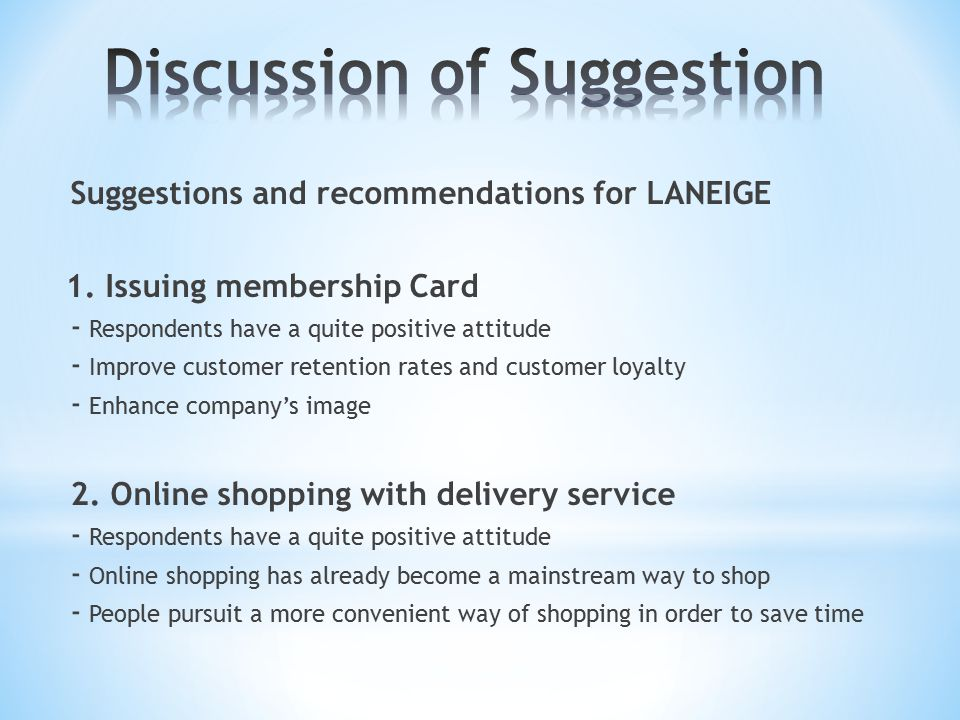 1. Issuing membership Card - Respondents have a quite positive attitude - Improve customer retention rates and customer loyalty - Enhance company's im