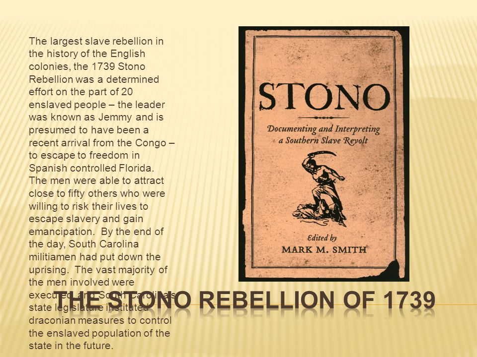 The largest slave rebellion in the history of the English colonies, the 1739 Stono Rebellion was a determined effort on the part of 20 enslaved people