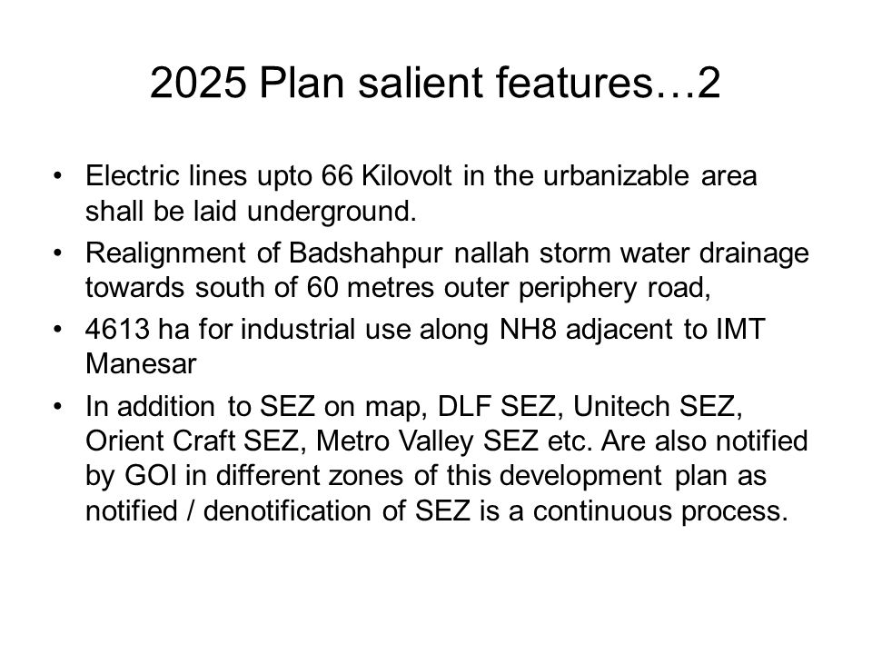 2025 Plan salient features…2 Electric lines upto 66 Kilovolt in the urbanizable area shall be laid underground.