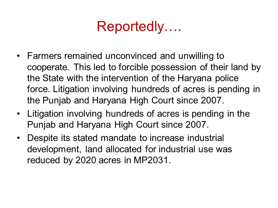 Reportedly…. Farmers remained unconvinced and unwilling to cooperate.