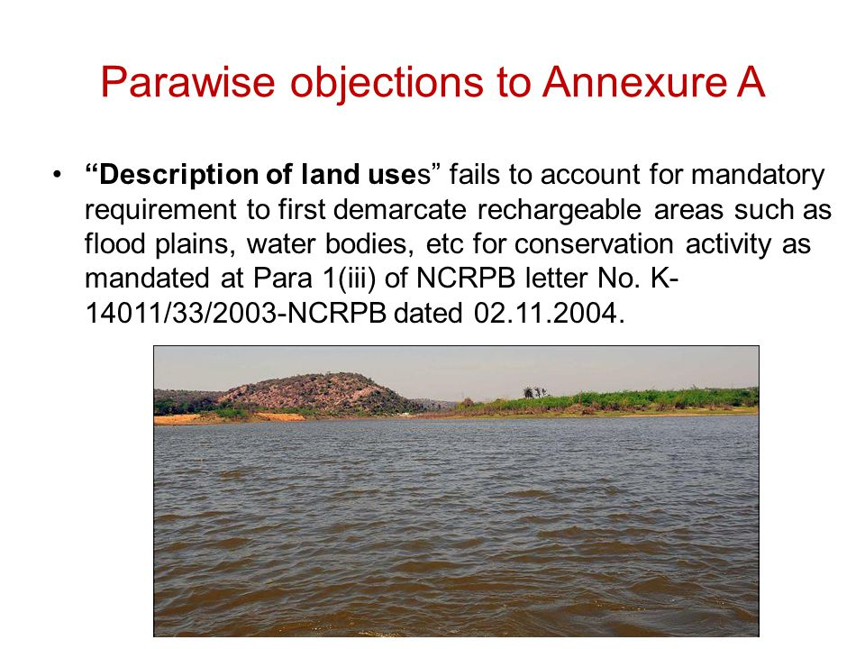 Parawise objections to Annexure A Description of land uses fails to account for mandatory requirement to first demarcate rechargeable areas such as flood plains, water bodies, etc for conservation activity as mandated at Para 1(iii) of NCRPB letter No.