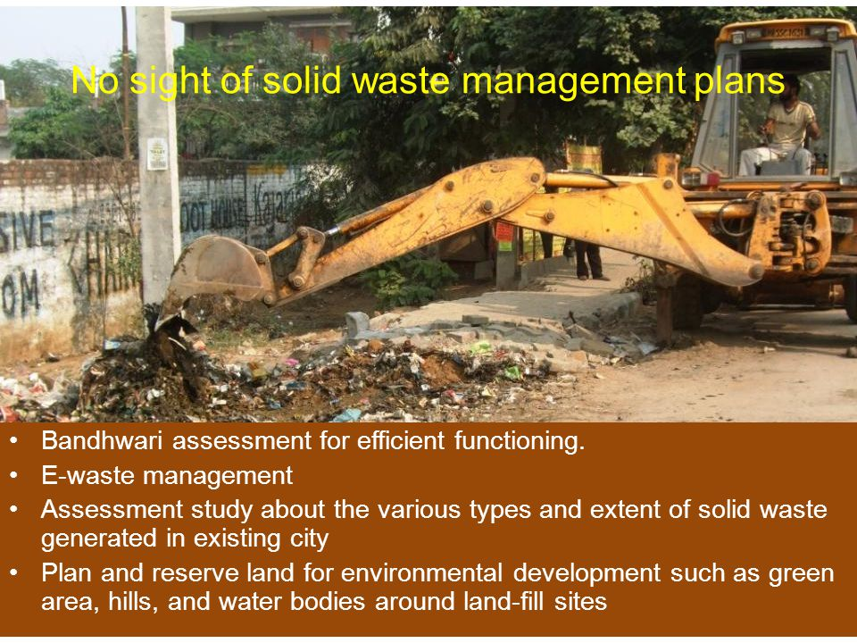 No sight of solid waste management plans Bandhwari assessment for efficient functioning. E-waste management Assessment study about the various types a