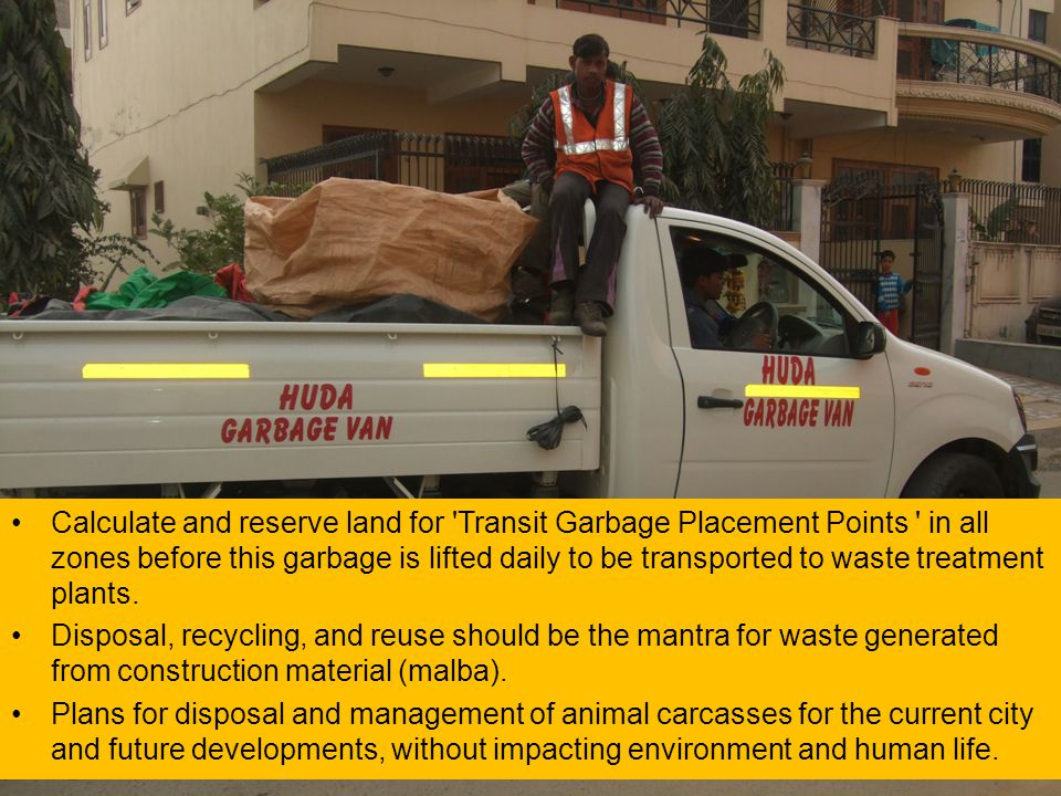 Calculate and reserve land for 'Transit Garbage Placement Points ' in all zones before this garbage is lifted daily to be transported to waste treatme