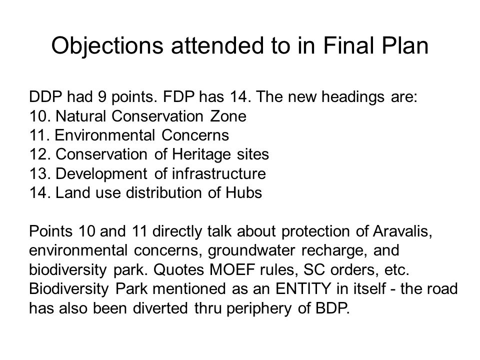 Objections attended to in Final Plan DDP had 9 points. FDP has 14. The new headings are: 10. Natural Conservation Zone 11. Environmental Concerns 12.