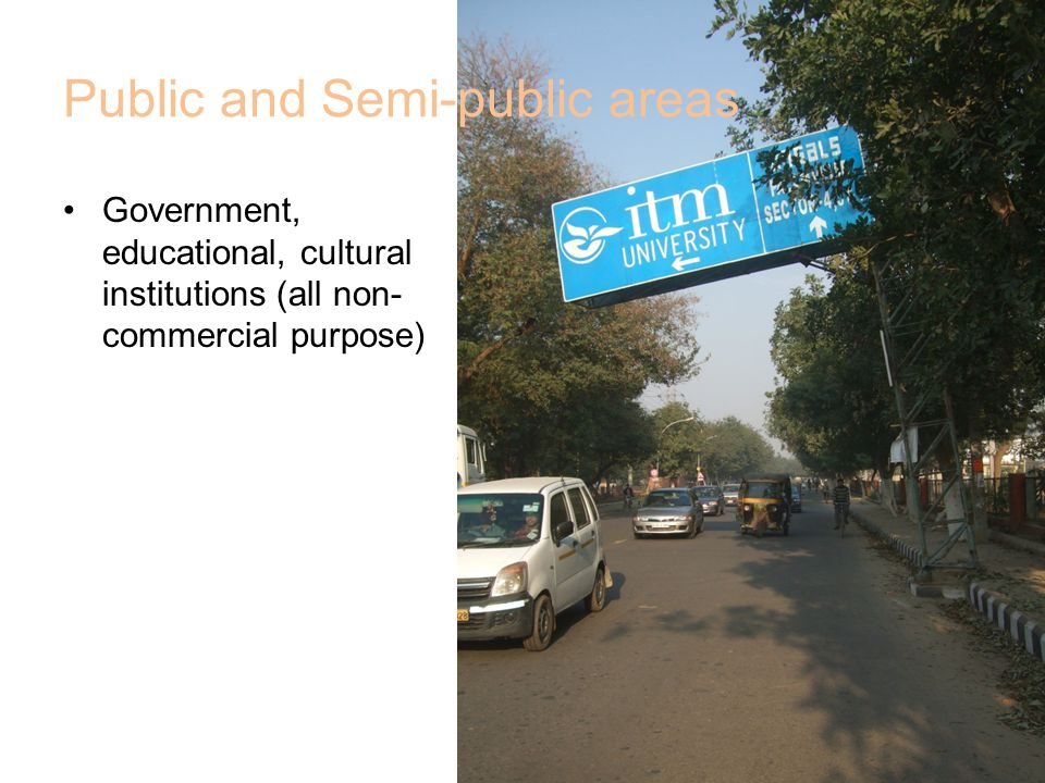 Public and Semi-public areas Government, educational, cultural institutions (all non- commercial purpose)