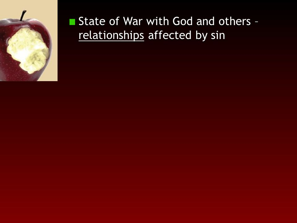 State of War with God and others – relationships affected by sin