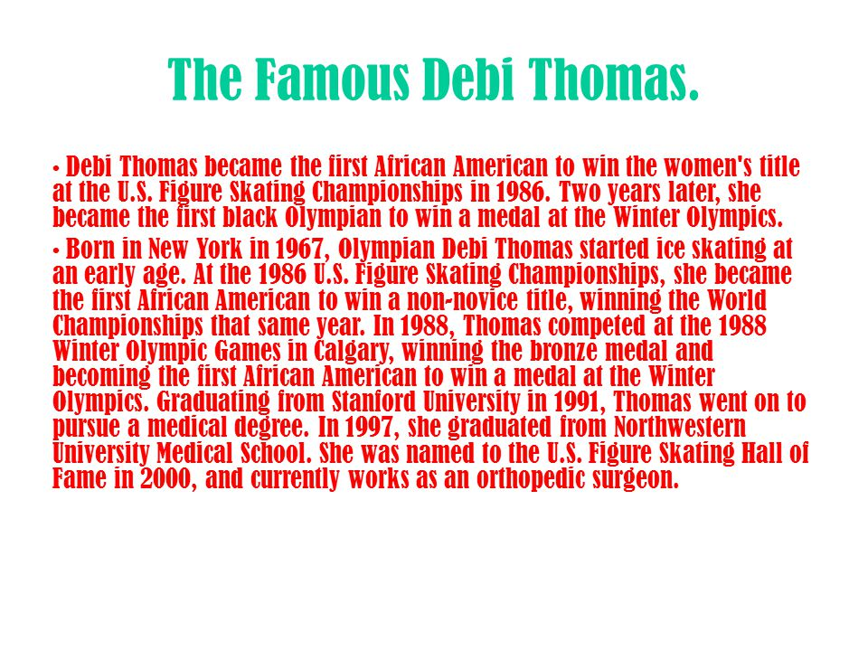 The Famous Debi Thomas.