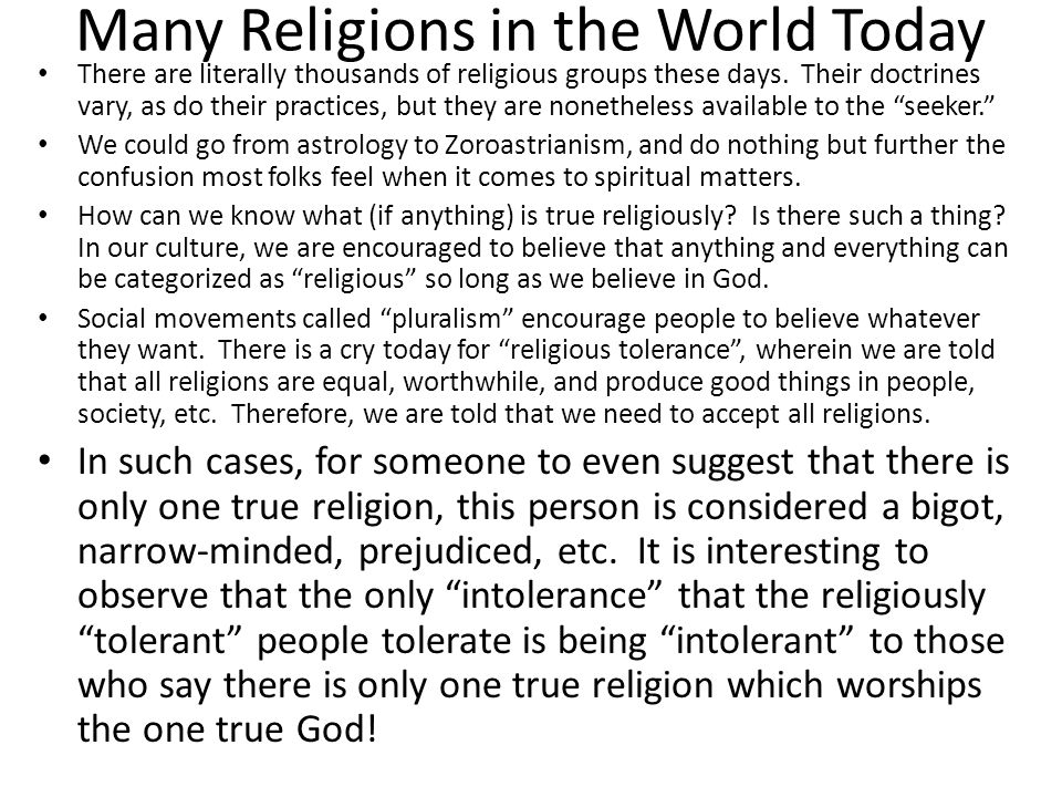 A Standard is Needed If we are ever going to learn about true religion, then we cannot merely claim to follow the one true God.