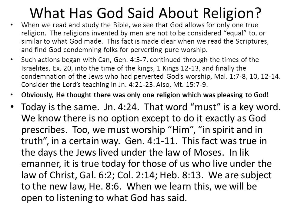 All Religions Are NOT Equal Having learned what we have about God's Word, and the need for respecting His authority, we can be assured that all religions are not equal.