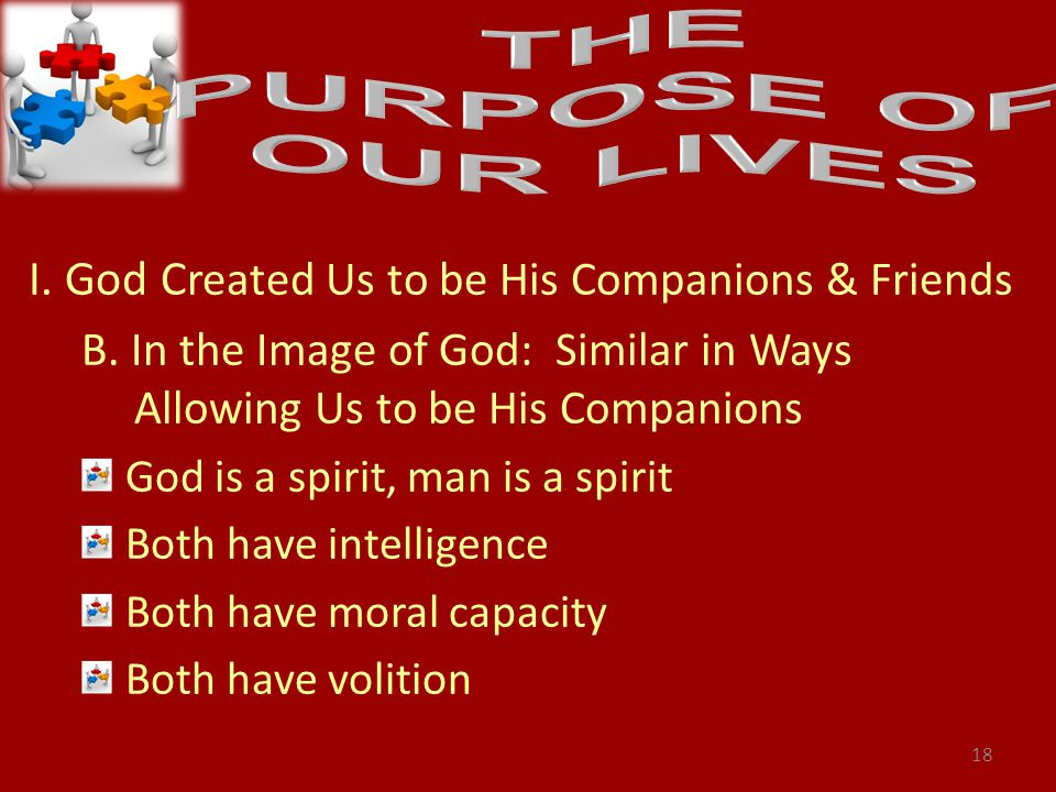 I. God C reated Us to be His Companions & Friends B.
