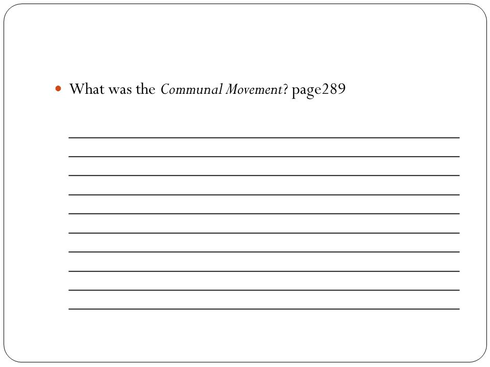 What was the Communal Movement? page289 ____________________________________________ ____________________________________________ ____________________