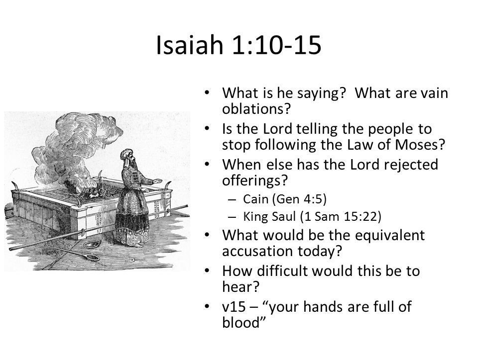 Isaiah 1:10-15 What is he saying. What are vain oblations.