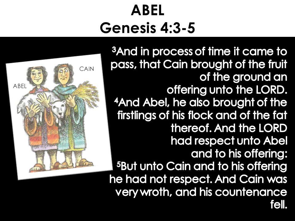 ABEL Genesis 4:3-5 CAIN ABEL