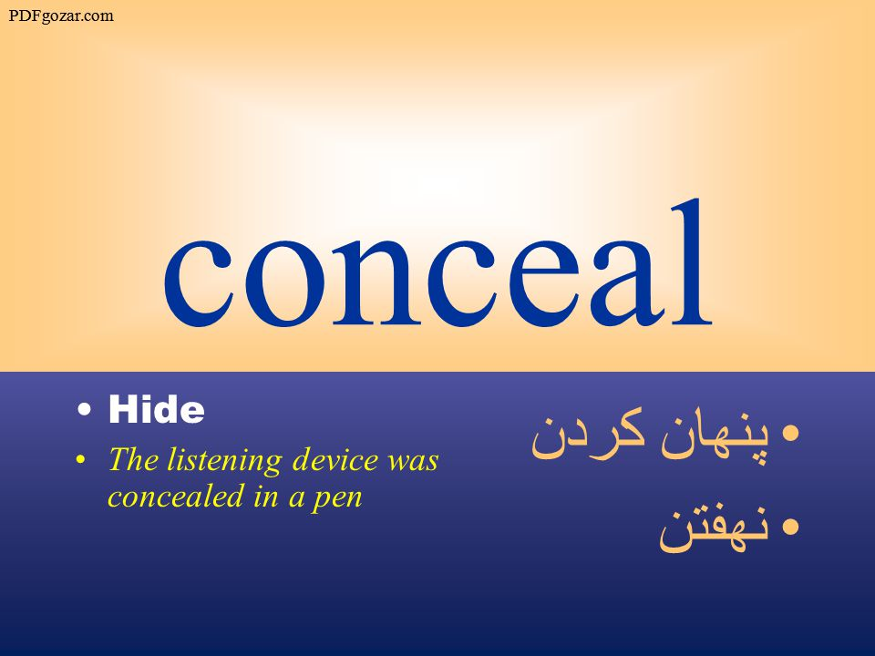 conceal Hide The listening device was concealed in a pen پنهان كردن نهفتن PDFgozar.com