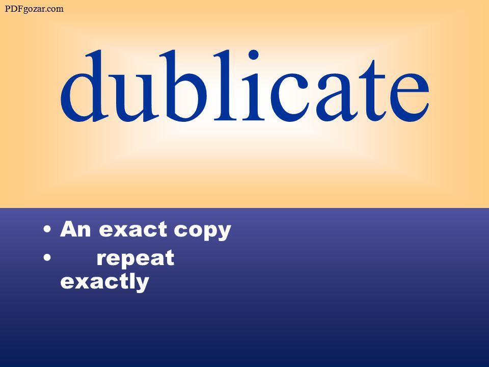 dublicate An exact copy repeat exactly PDFgozar.com