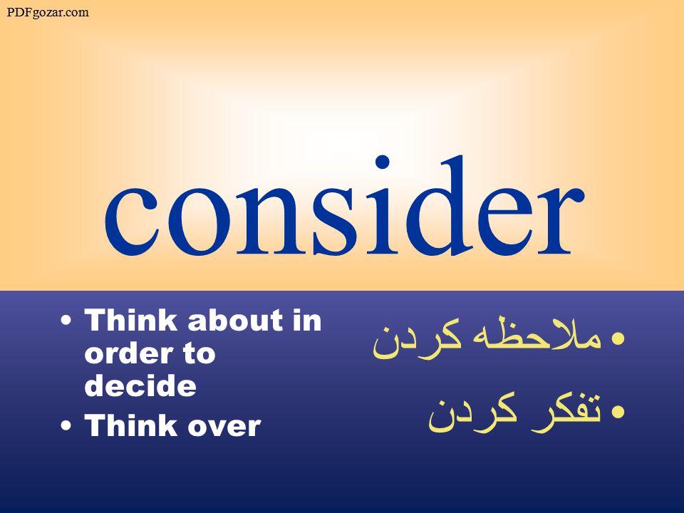 consider Think about in order to decide Think over ملاحظه كردن تفكر كردن PDFgozar.com