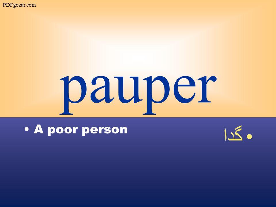 pauper A poor person گدا PDFgozar.com
