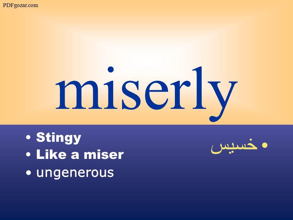 miserly Stingy Like a miser ungenerous خسيس PDFgozar.com