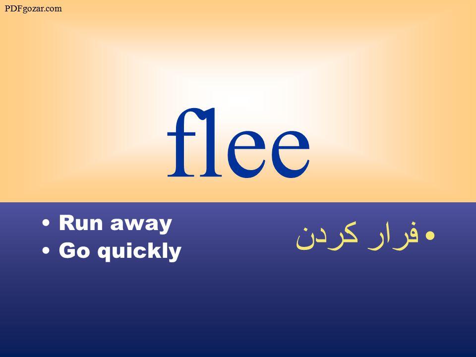 flee Run away Go quickly فرار كردن PDFgozar.com
