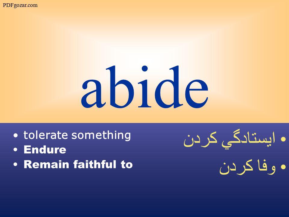 abide tolerate something Endure Remain faithful to ايستادگي كردن وفا كردن PDFgozar.com