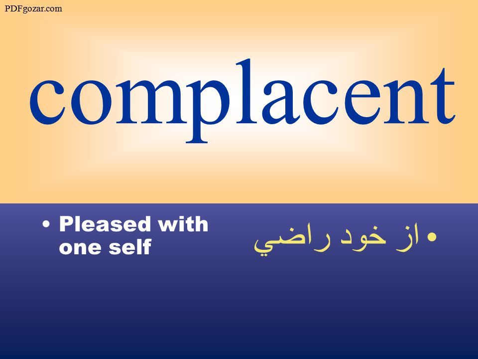 complacent Pleased with one self از خود راضي PDFgozar.com