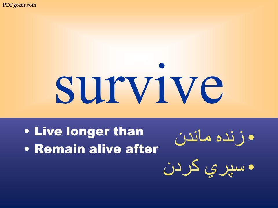 survive Live longer than Remain alive after زنده ماندن سپري كردن PDFgozar.com