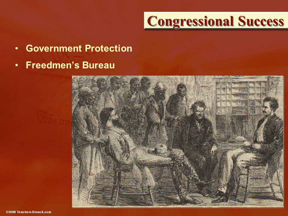 Congressional Success Government Protection Freedmen's Bureau