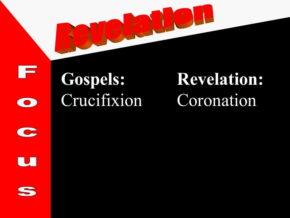 Gospels:Revelation: CrucifixionCoronation