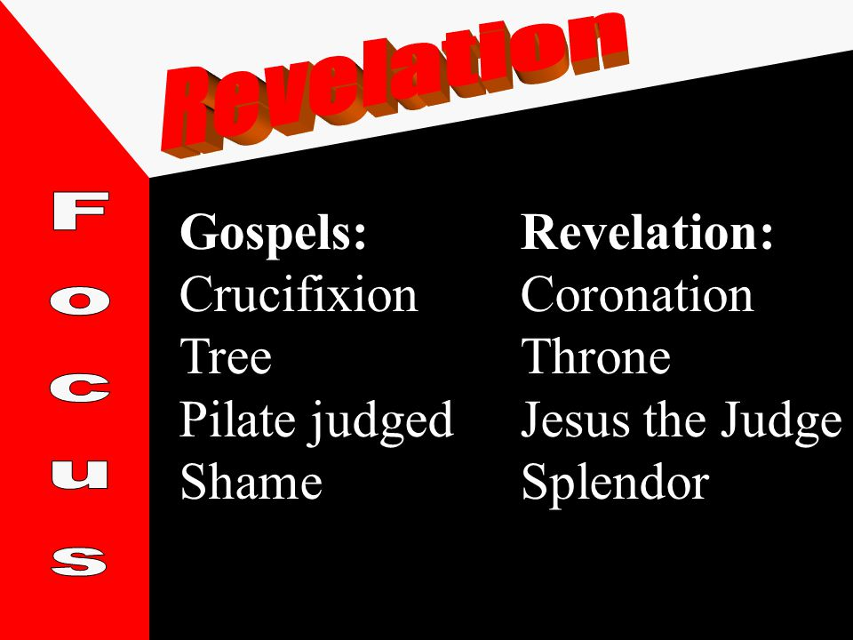 Gospels:Revelation: CrucifixionCoronation TreeThrone Pilate judgedJesus the Judge ShameSplendor