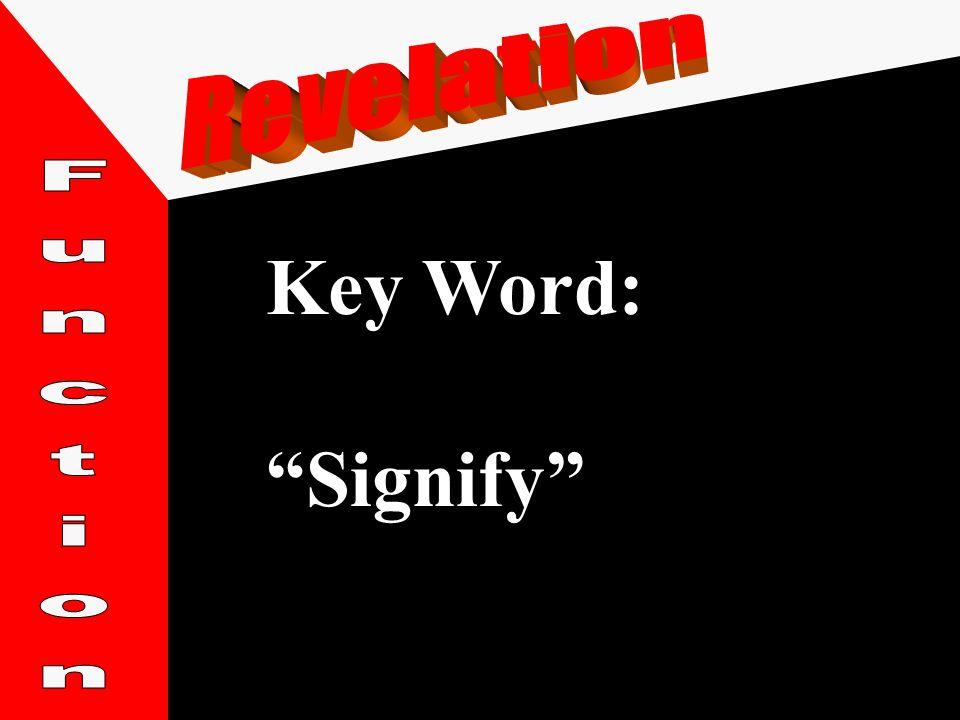 Key Word: Signify