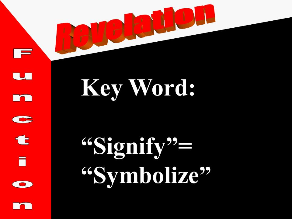 "Key Word: ""Signify""= ""Symbolize"""