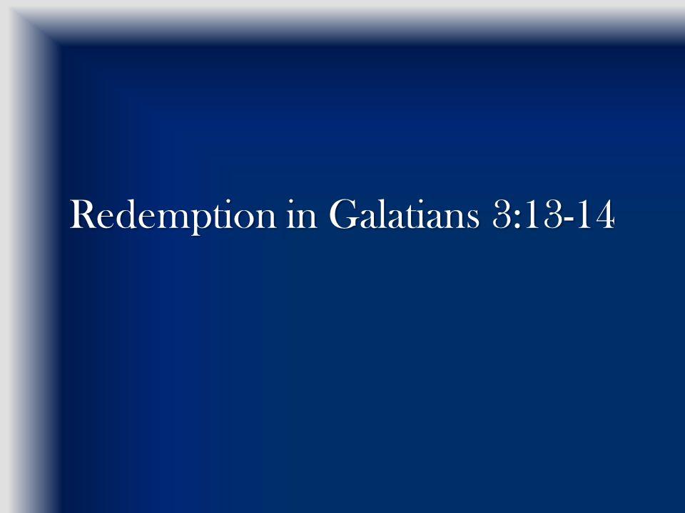 Redemption in Galatians 3:13-14