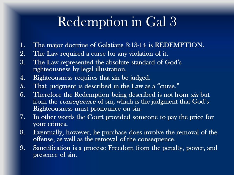 Redemption in Gal 3 1.The major doctrine of Galatians 3:13-14 is REDEMPTION.