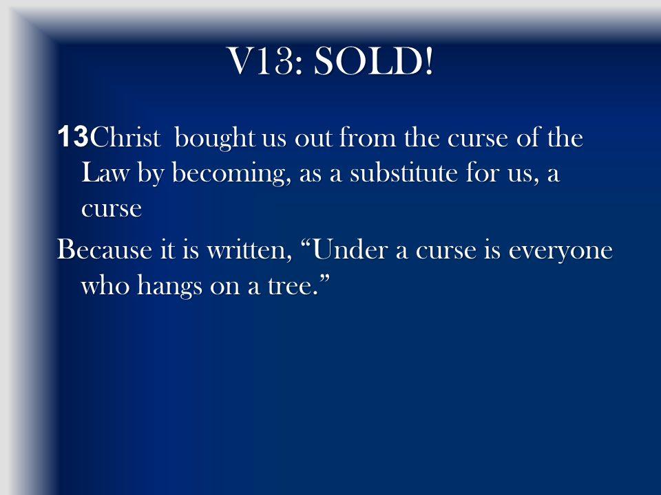 V13: SOLD.