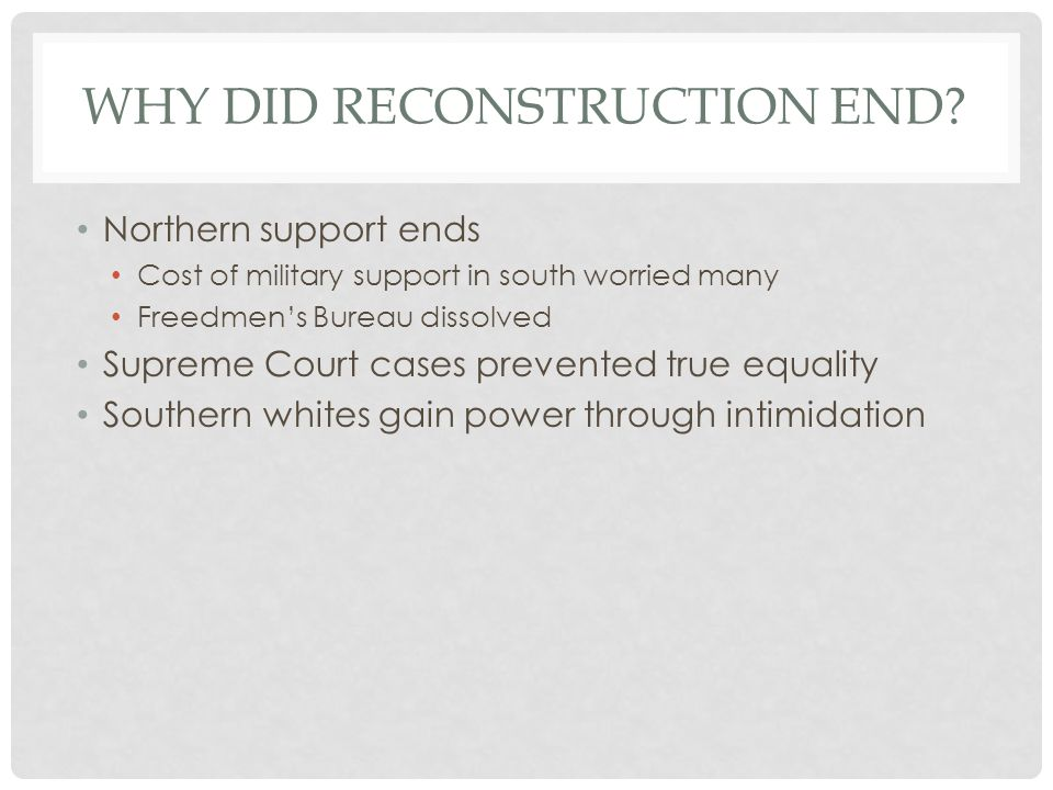 WHY DID RECONSTRUCTION END.